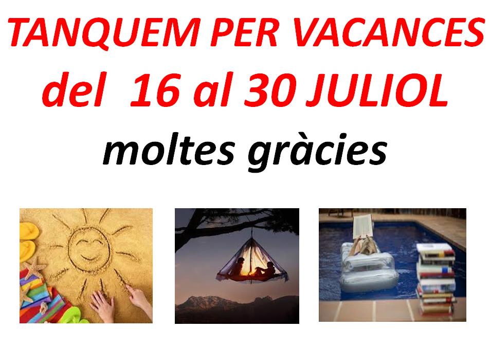 Vacances 16 – 30 Juliol 2017